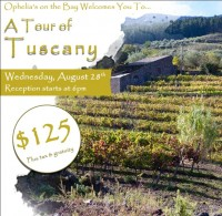 A Tour of Tuscany at Ophelia's On The Bay